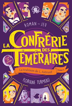 Téléchargez le livre :  La Confrérie des Téméraires - La trahison de L. Astrusif (tome 3) - Lecture roman jeunesse enquête - Dès 9 ans