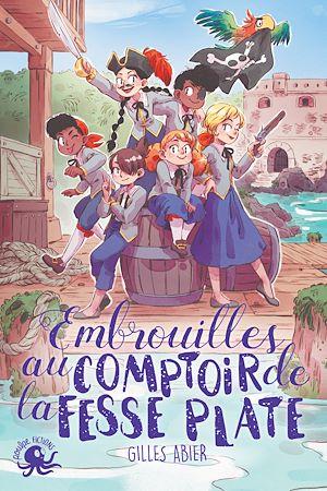 Téléchargez le livre :  Embrouilles au Comptoir de la Fesse Plate - Lecture roman jeunesse pirate - Dès 8 ans