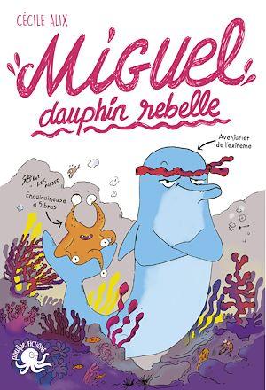 Téléchargez le livre :  Miguel, dauphin rebelle - Lecture roman jeunesse humour - Dès 8 ans