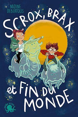 Téléchargez le livre :  Scrox, Brax et fin du monde - Lecture roman jeunesse fantastique - Dès 8 ans
