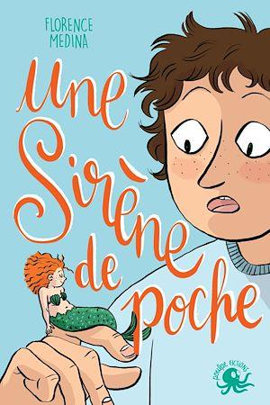 Téléchargez le livre :  Une sirène de poche - Lecture roman jeunesse fantastique émotion - Dès 8 ans