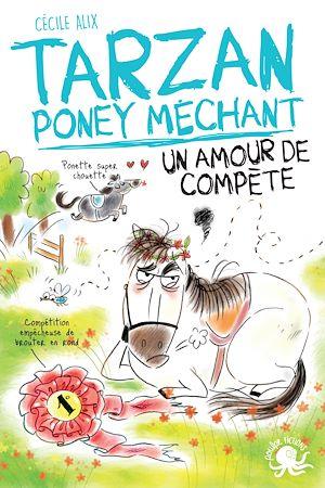 Téléchargez le livre :  Tarzan, poney méchant - Un amour de compète - Lecture roman jeunesse humour cheval - Dès 8 ans