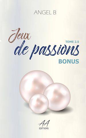 Téléchargez le livre :  Jeux de passions