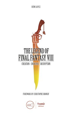 The Legend Of Final Fantasy Viii Remi Lopez Ebook