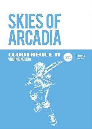 Téléchargez le livre :  Ludothèque 11: Skies of Arcadia