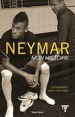 Télécharger le livre :  Neymar - Mon histoire