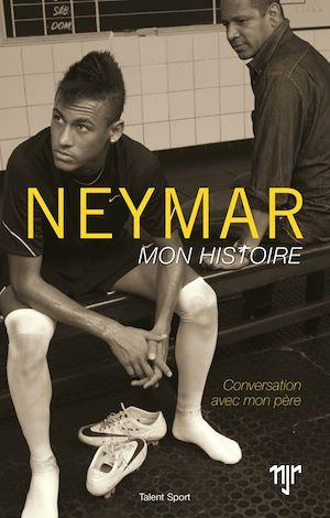 Neymar - Mon histoire   Neymar da Silva Santos Junior, . Auteur