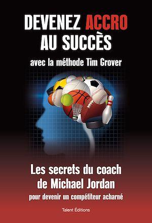 Téléchargez le livre :  Devenez accro au succès avec la méthode Tim Grover