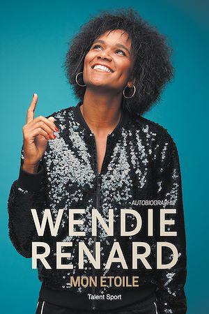 Wendie Renard : mon étoile