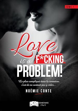 Téléchargez le livre :  Love is a F*CKING PROBLEM !