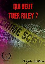Télécharger le livre :  Qui veut tuer Riley ?