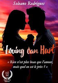 Télécharger le livre : Loving can hurt