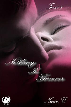 Téléchargez le livre :  Nothing is forever - Tome 2