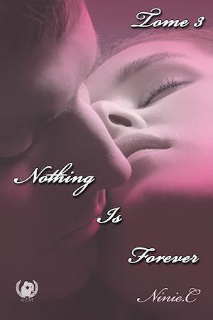 Téléchargez le livre :  Nothing Is Forever - tome 3