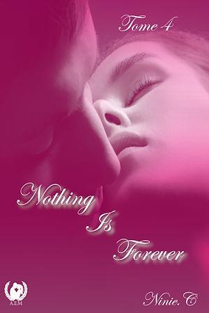 Téléchargez le livre :  Nothing Is Forever - Tome 4