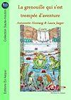 Télécharger le livre : La grenouille qui s'est trompée d'aventure