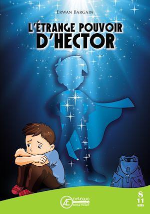 Téléchargez le livre :  L'Étrange pouvoir d'Hector
