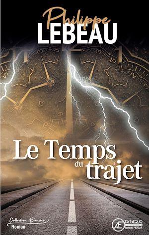 Téléchargez le livre :  Le temps du trajet