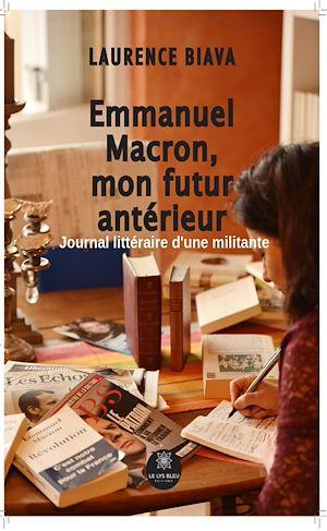Téléchargez le livre :  Emmanuel Macron,  mon futur antérieur