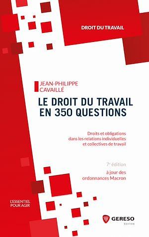 Téléchargez le livre :  Le droit du travail en 350 questions
