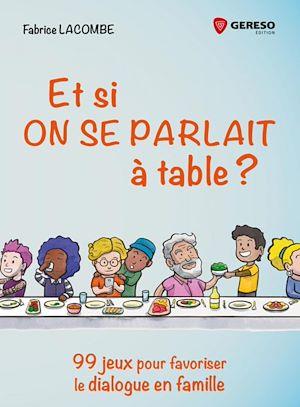 Téléchargez le livre :  Et si on se parlait à table ?