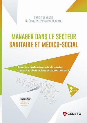 Téléchargez le livre :  Manager dans le secteur sanitaire et médico-social