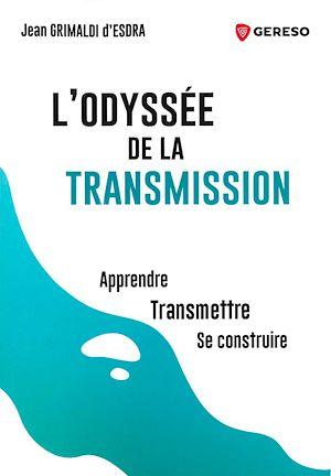 Téléchargez le livre :  L'odyssée de la transmission