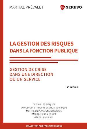 Téléchargez le livre :  La gestion des risques dans la Fonction publique