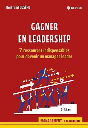 Téléchargez le livre :  Gagner en leadership