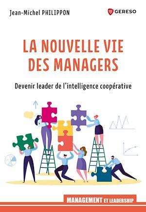 Téléchargez le livre :  La nouvelle vie des managers