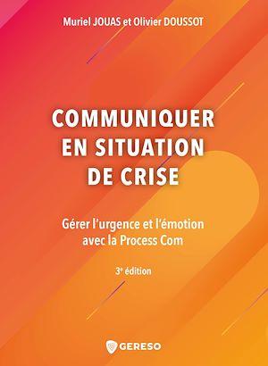 Téléchargez le livre :  Communiquer en situation de crise