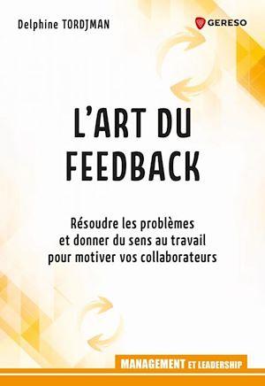 Téléchargez le livre :  L'art du feedback