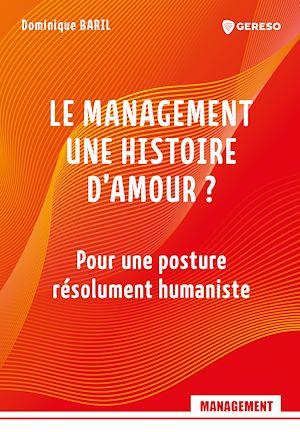 Téléchargez le livre :  Le management, une histoire d'amour ?