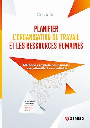Téléchargez le livre :  Planifier l'organisation du travail et les ressources humaines