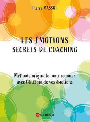 Téléchargez le livre :  Les émotions : secrets de coaching