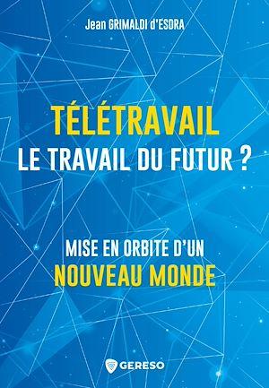 Téléchargez le livre :  Télétravail, le travail du futur ?