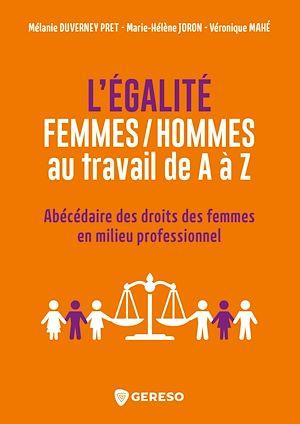 Téléchargez le livre :  L'égalité femmes/hommes au travail de A à Z