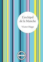 Télécharger le livre :  L'archipel de la Manche