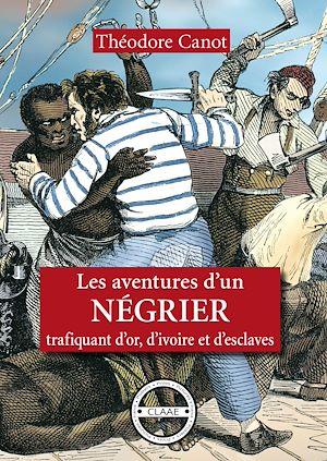 Téléchargez le livre :  Les aventures d'un négrier