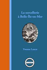 Télécharger le livre :  La sorcellerie à Belle-Île-en-Mer
