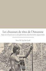 Télécharger le livre :  Les chasseurs de têtes de l'Amazone