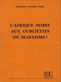 Télécharger le livre : L'Afrique noire aux oubliettes du marxisme?