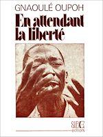 Télécharger le livre :  En attendant la liberté
