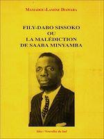 Télécharger le livre :  Fily-Dabo Sissoko ou la malédiction de Saaba Minyamba
