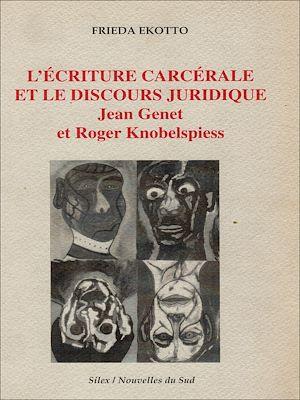 Téléchargez le livre :  L'écriture carcérale et le discours juridique
