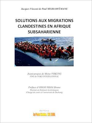Téléchargez le livre :  Solutions aux migrations clandestines en Afrique Subsaharienne