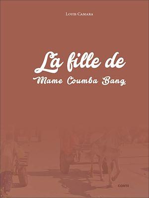 Téléchargez le livre :  La fille de Mame Coumba Bang