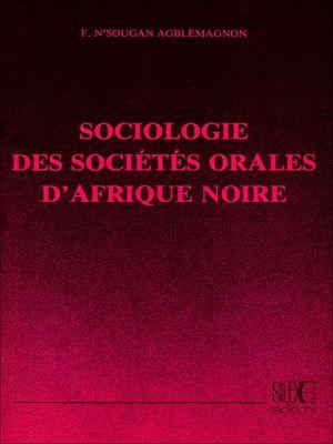 Téléchargez le livre :  Sociologie des sociétés orales d'Afrique Noire