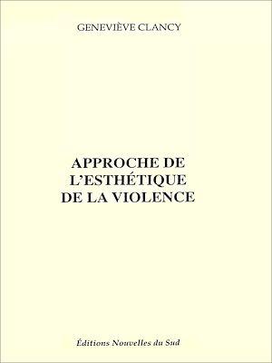 Téléchargez le livre :  Approche de l'esthétique de la violence