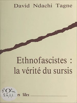 Téléchargez le livre :  Ethnofascistes : la vérité du sursis